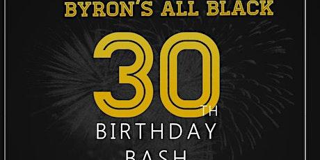 Byron's 30th All Black Birthday Bash tickets