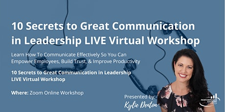 10 Secrets to Great Communication in Leadership - LIVE Virtual Workshop tickets