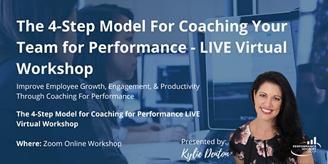 The 4-Step Model For Coaching Your Team for Performance - LIVE Virtual Work biglietti