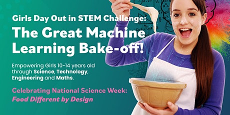 Girls Day Out in STEM Challenge: The Great Machine Learning Bake-off! tickets