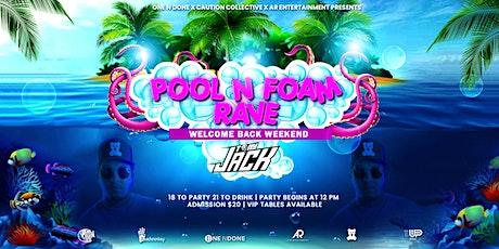 TONY JACK AND FRIENDS POOL N FOAM RAVE tickets