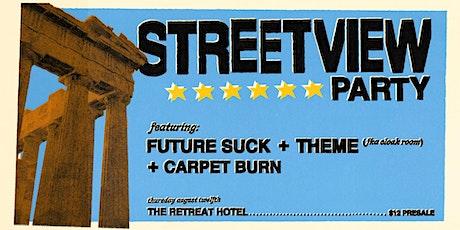 Streetview Party 02 w/ Future Suck, Theme + Carpet Burn tickets