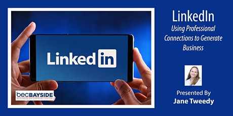 LinkedIn - Using Professional Connections to Generate Business tickets