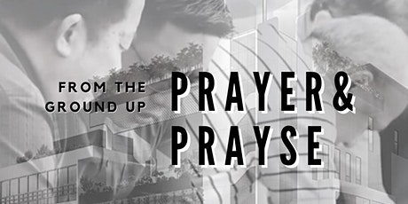 Prayer and Praise, 31st July ,Saturday, 8pm tickets