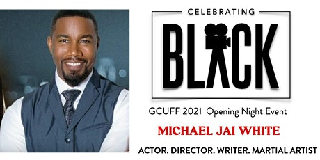 GCUFF Opening Night Event with Michael Jai White tickets