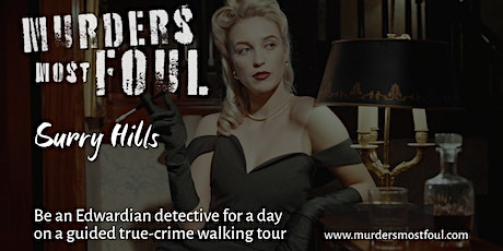 Murders Most Foul: A true crime history walking tour of Surry Hills, Sydney tickets
