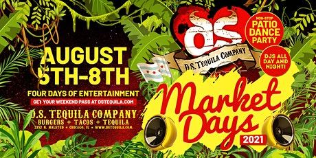 D.S. Tequila Market Days 2021 · 4 Days Of Entertainment tickets