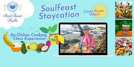 Soulfeast Staycation: Online Cooking Experience ~ Costa Rican Vibes! tickets