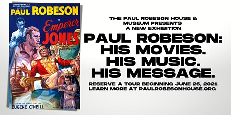 PAUL ROBESON. HIS MUSIC. HIS MOVIES. HIS MESSAGE. (Open Hours) tickets