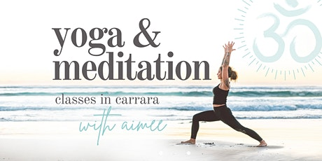 yoga & meditation with aimee: classes in carrara tickets