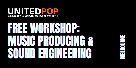 Free Workshop: Introduction to  Sound and Music Production tickets
