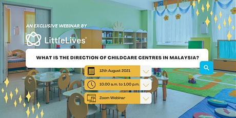 What is The Direction of Childcare Centres in Malaysia? tickets