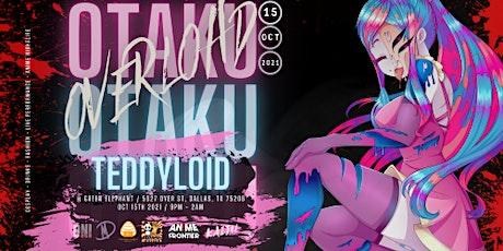 Otaku Overload: FT. Teddyloid tickets