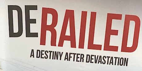 """""""Derailed: A Destiny After Devastation""""  Book Signing & Discussion Event tickets"""