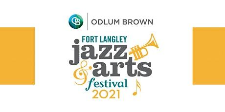 Odlum Brown Fort Langley Jazz & Arts Festival - In-Person LIVE Tickets tickets