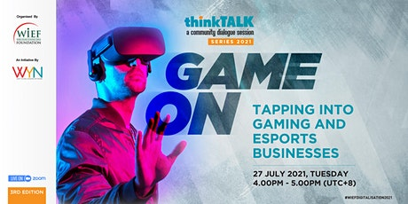thinkTALK | Game On: Tapping into Gaming and Esports Business tickets