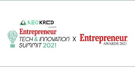 Tech & Innovation Summit x Entrepreneur Awards 2021 tickets