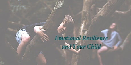 Emotional Resilience and Your Child tickets
