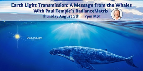 Earth Light Transmission: A Message from the Whales tickets