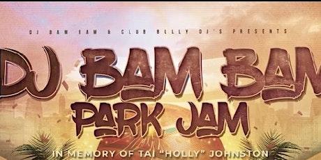 "DJ BAM BAM 2nd ANNUAL ""PARK JAM"" tickets"
