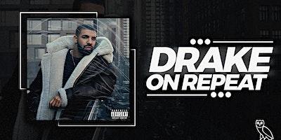 On Repeat: Drake Night
