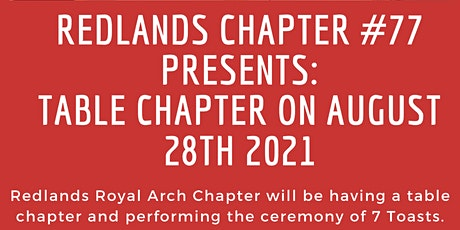 Redlands Royal Arch Chapter #77 - Table Chapter: Ceremony of the 7 Toasts tickets