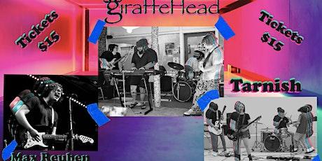 giraffeHead, Max Reuben and Tarnish tickets