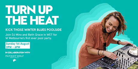 Turn Up The Heat at W Melbourne tickets