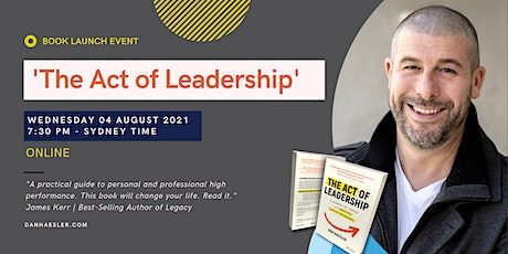The Act of Leadership by Dan Haesler  | Online Book Launch | Weds Evening tickets
