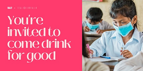 Rally x Tell Camellia: Drink for Good tickets