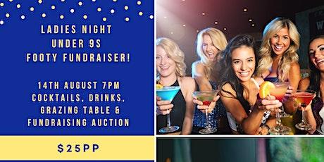 Under 9s Footy Fundraiser - LADIES NIGHT tickets