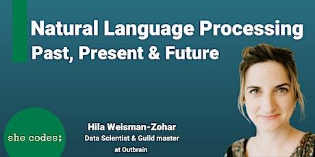 NLP : Past, Present & Future |Hila Weisman-Zohar |  29.7.21 | 20:00 tickets