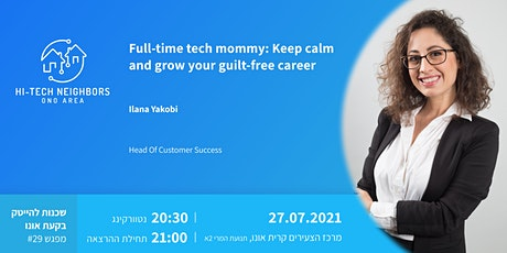 Full-time tech mommy: Keep calm and grow your guilt-free career tickets