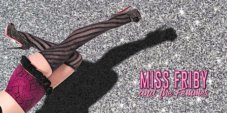 POSTPONED:  Miss Friby & The Femmes tickets