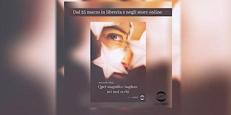 """Antonella MAIA presenta """"Quel magnifico bagliore nei tuoi occhi"""" biglietti"""