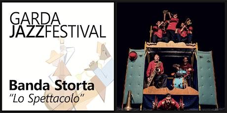 """Garda Jazz Festival 2021 - BANDA STORTA """"Lo spettacolo"""" biglietti"""
