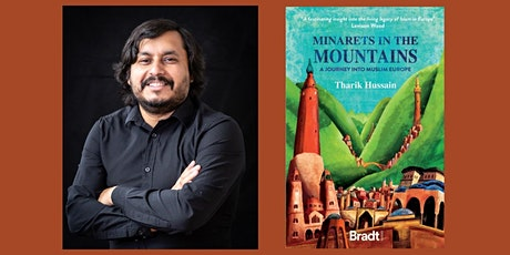 Minarets in the Mountains:  A journey into Muslim Europe by Tharik Hussain tickets