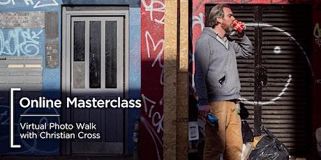 Online Masterclass   Virtual Photo Walk with Christian Cross tickets