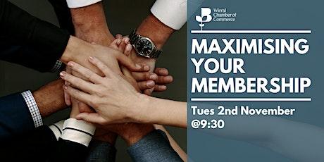 Maximising your Membership tickets