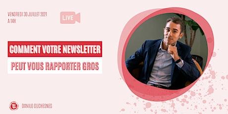 Comment votre Newsletter peut vous rapporter gros © Danilo Duchesnes tickets