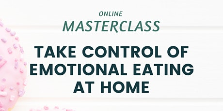 Take control of emotional eating at home tickets