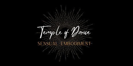 Temple of Dance - Sacred Sensual Embodiment tickets
