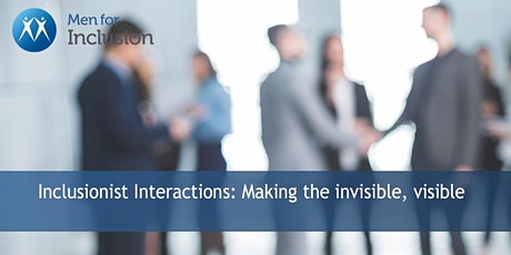 Inclusionist Interactions: Making the invisible, visible biglietti