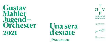 GMJO 2021 -  Pordenone UNA SERA D'ESTATE tickets