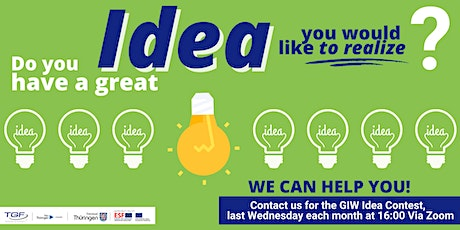 Do you have a GREAT IDEA you would like to realize? tickets