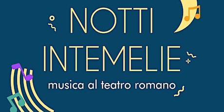 Notti intemelie - musica al Teatro romano di Ventimiglia biglietti