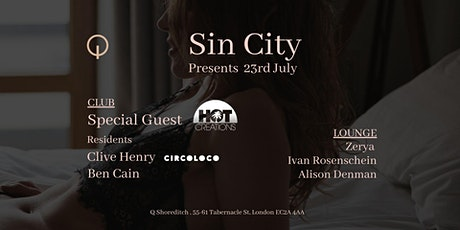 Q-Shoreditch Sin City launch night with special guest DJ from Hot Creations tickets