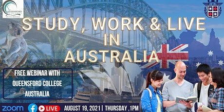 STUDY, WORK & LIVE IN AUSTRALIA WITH QUEENSFORD COLLEGE tickets