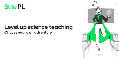 Level Up Science Teaching: Choose your own adventure! (Virtual) tickets