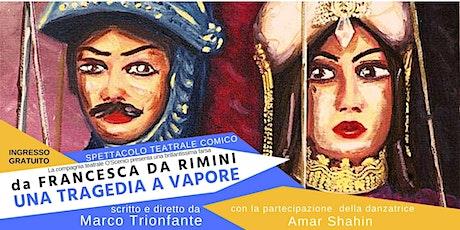 """Spettacolo teatrale comico """"da Francesca da Rimini - Una tragedia a vapore"""" biglietti"""